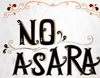 """""""No asara"""""""