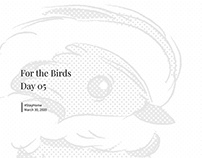 For The Birds: Day 05