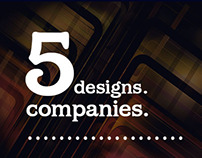 Five Designs. Five Companies.