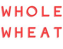 Whole Wheat Typeface