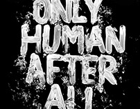 'Only Human After All'