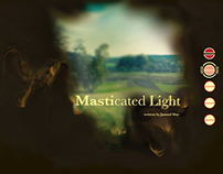 Masticated Light Website