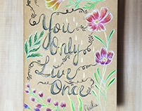 CALLIGRAPHY / YOU ONLY LIVE ONCE