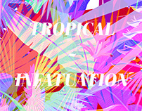 tropical ~ infatuation