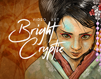 Bright Cryptic - Video Art -