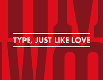 TYPE, JUST LIKE LOVE - Posters