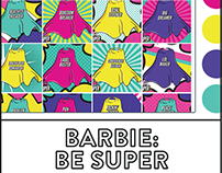 Barbie: Be Super Campaign