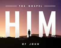 HIM: The Gospel of John - Sermon Series