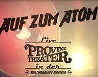 Provinztheater - Auf Zum Atom - Live Musikvideo