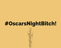 #OscarsNightBitch Project