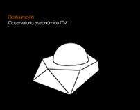   Restauración Observatorio astronómico ITM  