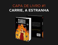 CAPA DE LIVRO #1 - Carrie, A Estranha