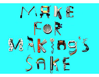 Make for Making's Sake