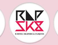 RAPSK8: B-BOYZ, SKATERS & CLIQUES