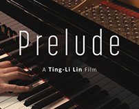 Prelude - a short film by Ting-Li Lin