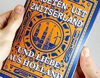 Groeten uit Zwitserland & Liebe aus Holland