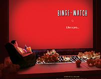 Binge Watch like a pro