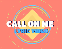 Call on Me - Motion Design Lyric Video