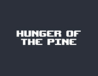 Hunger of The Pine