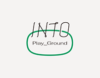 INTO Play_Ground Branding