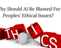 Why Should AI Be Blamed for Peoples' Ethical Issues?