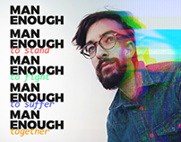 Creative Conscience Finalist - Man Enough (Updated)
