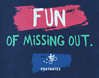 "Postmates ""Fun Of Missing Out"" - Integrated Campaign"