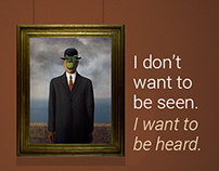I don't want to be seen. I want to be heard.