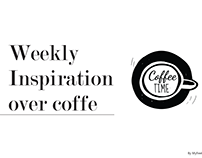 Weekly inspiration over coffe