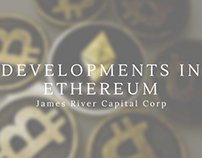 Developments in Ethereum by James River Capital Corp