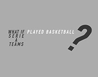 Serie (NB)A - What if Serie A Teams Played Basketball?