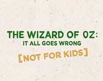 The Wizard of Oz: It All Goes Wrong