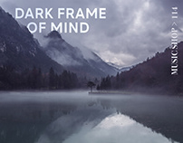 Dark Frame of Mind