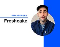 STREAMER Q&A: freshcake