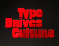 Type Drives Culture