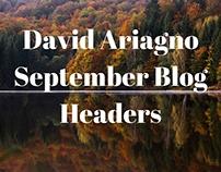 David Ariagno's September Blog Headers