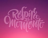 Respira el Momento | Lettering