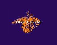 Lush & Plush
