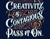 Creativity is Contagious, Pass it On - Albert Einstein