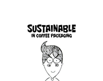 SUSTAINABLE IN COFFEE PACKAGING
