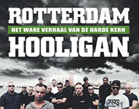 Rotterdam Hooligan; The True Story About The Firm