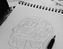 Don't fill your head with worries