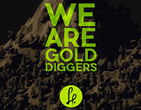 We Are Gold Diggers