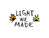 LIGHT WE MADE