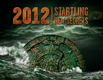 2012 : Startling New Secrets