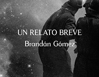 Un relato breve - Brandán Gómez