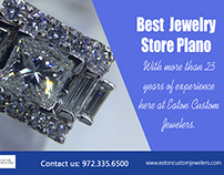 Best Jewelry Store Plano | 972 335 6500 | eatoncustomje