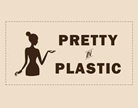 Pretty in Plastic