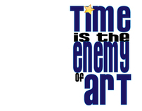 Time is the Enemy of Art