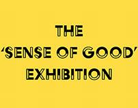 The 'sense of good' Exhibition